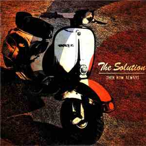 The Solution  - Then Now Always download mp3 flac